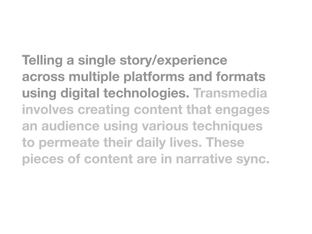 Telling a single story/experience across multip...