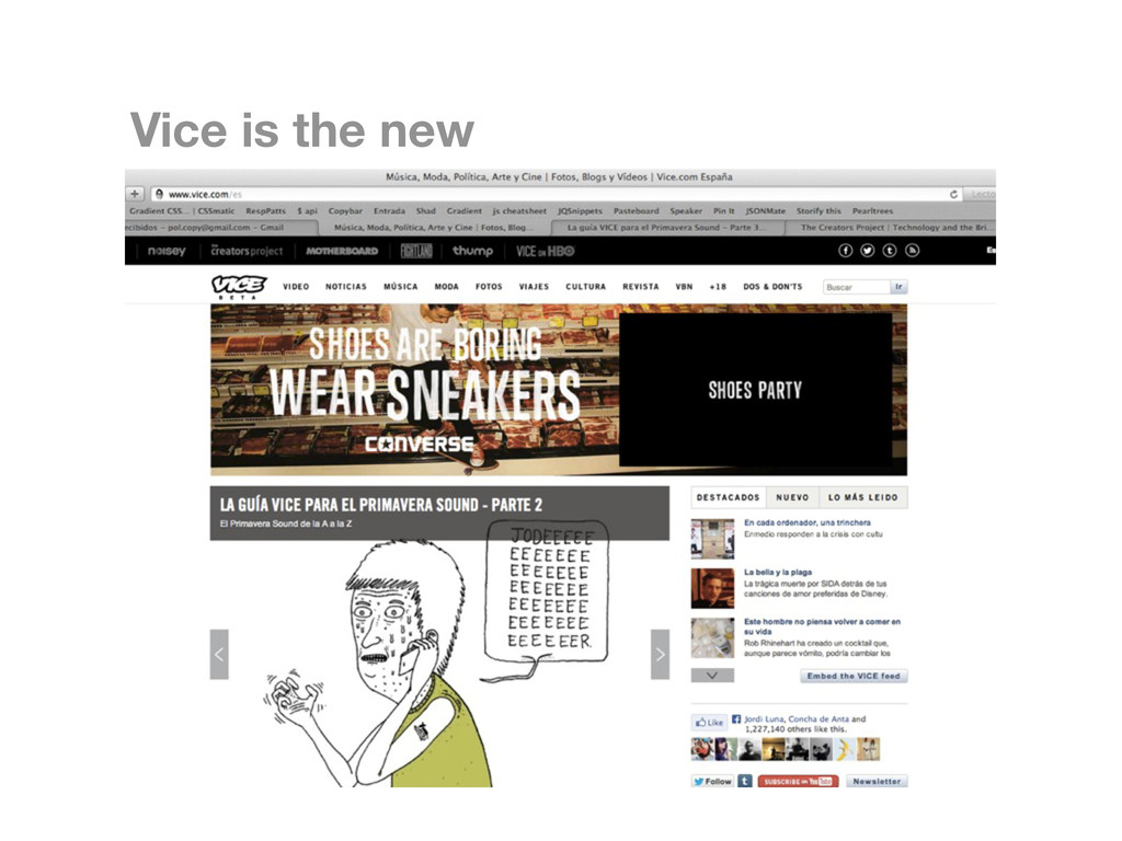 Vice is the new