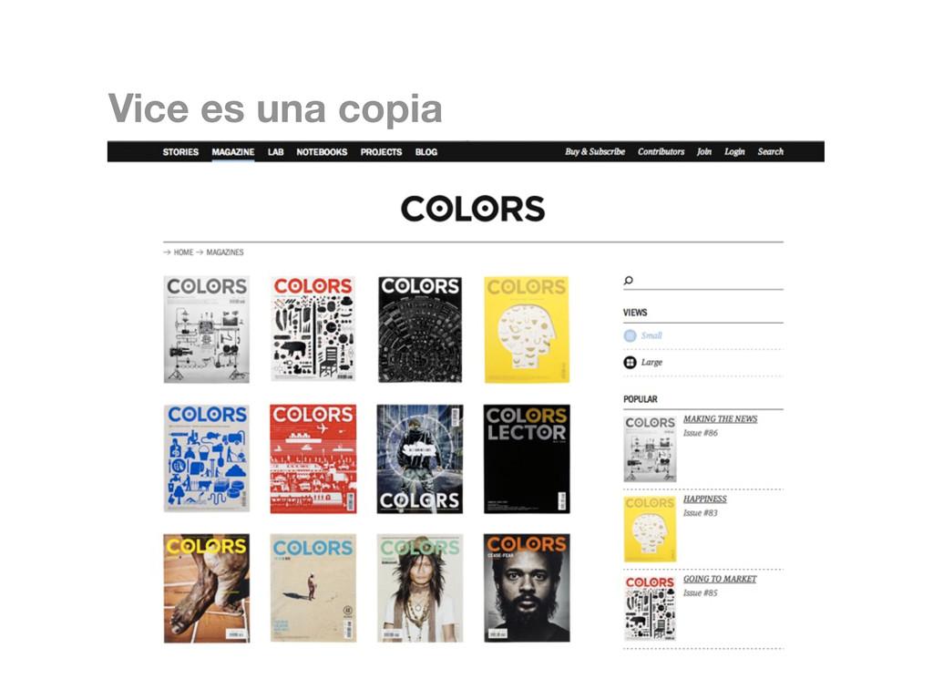 Vice es una copia