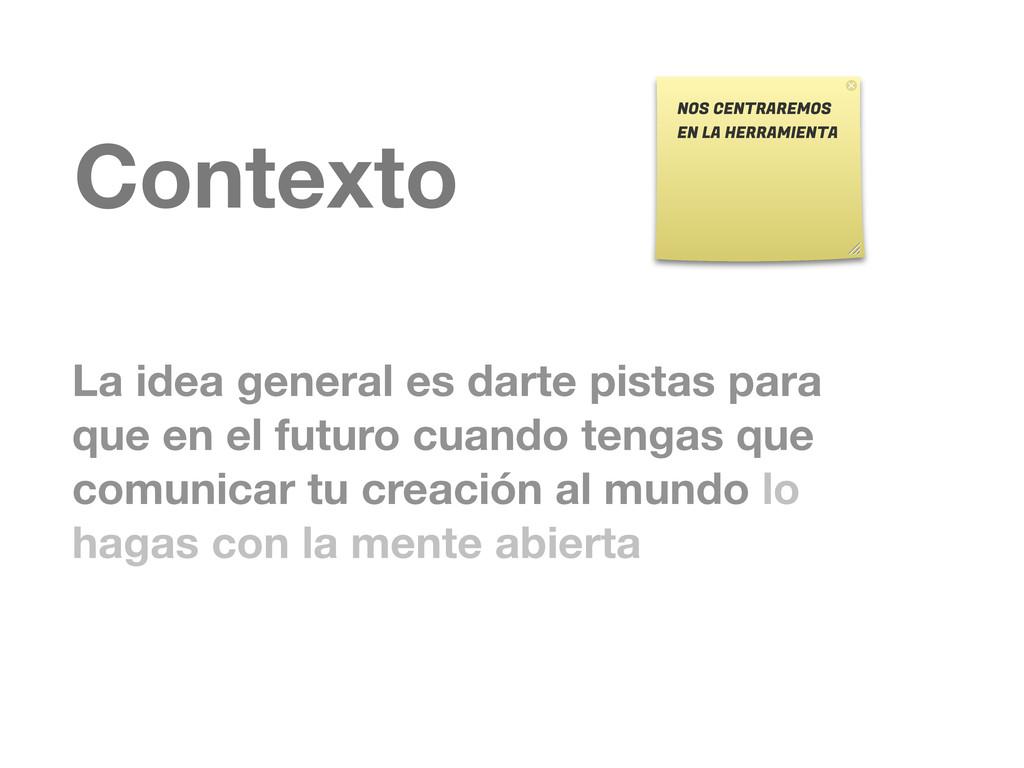 Contexto La idea general es darte pistas para q...