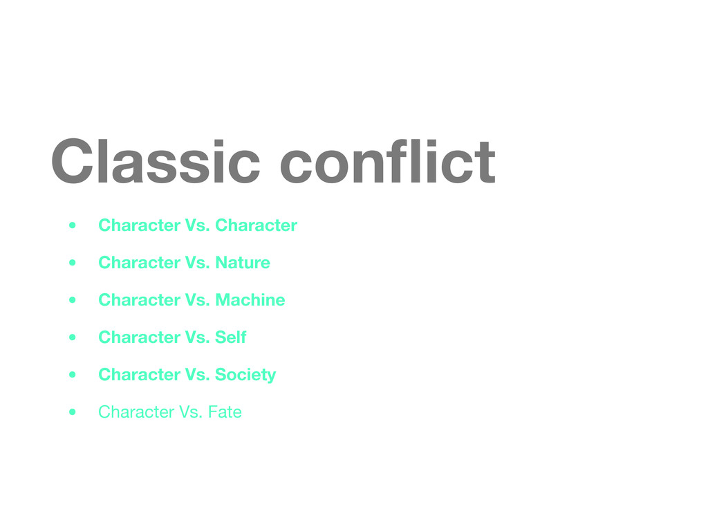 Classic conflict • Character Vs. Character • Cha...