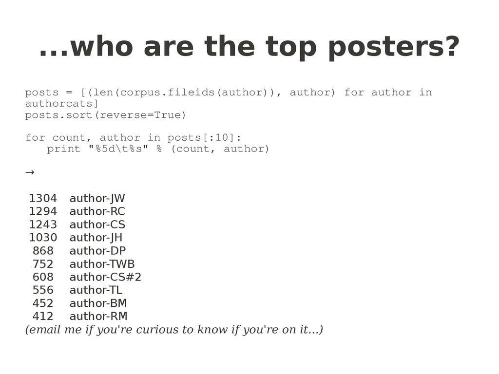 ...who are the top posters? posts = [(len(corpu...