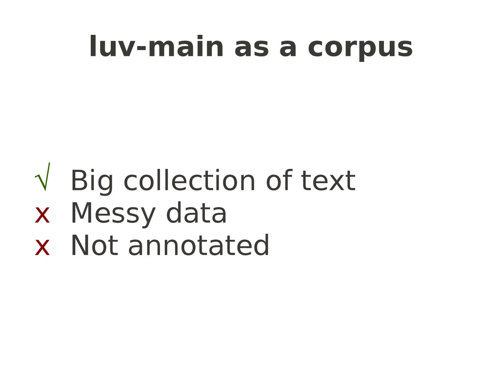 luv-main as a corpus √ Big collection of text x...
