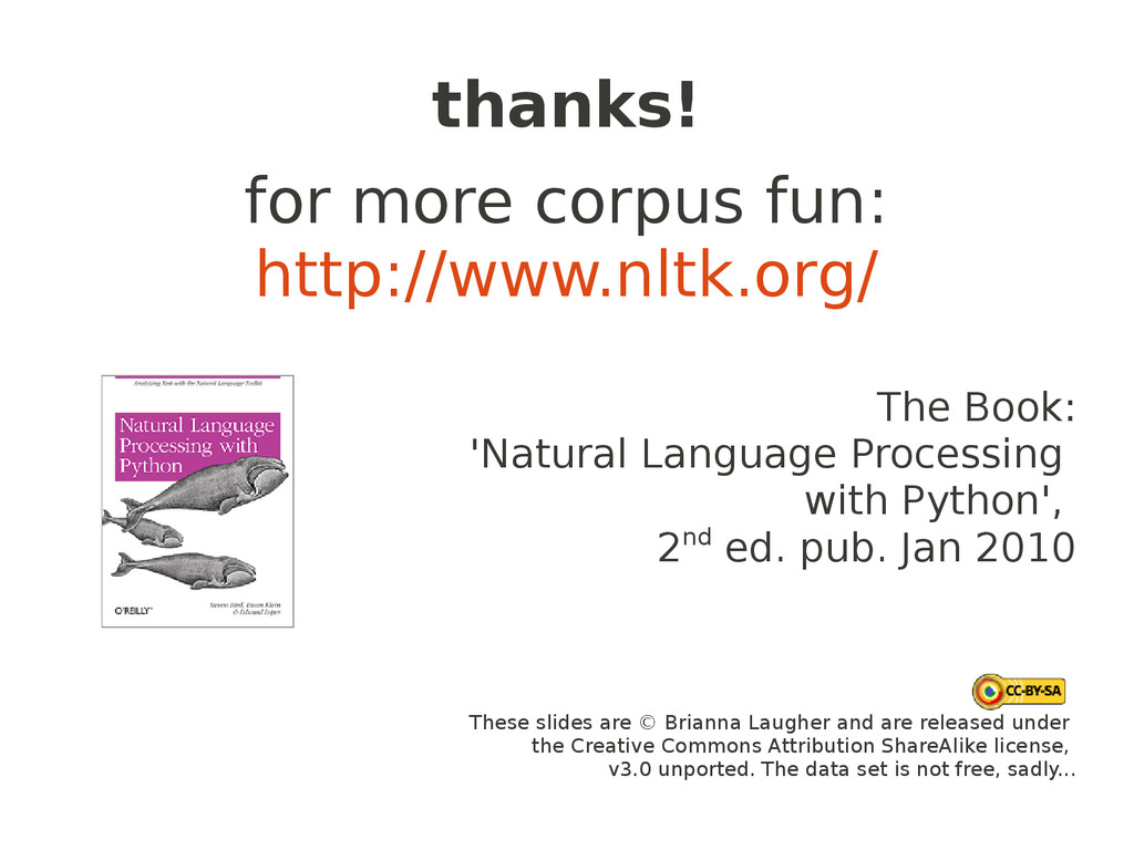 thanks! for more corpus fun: http://www.nltk.or...