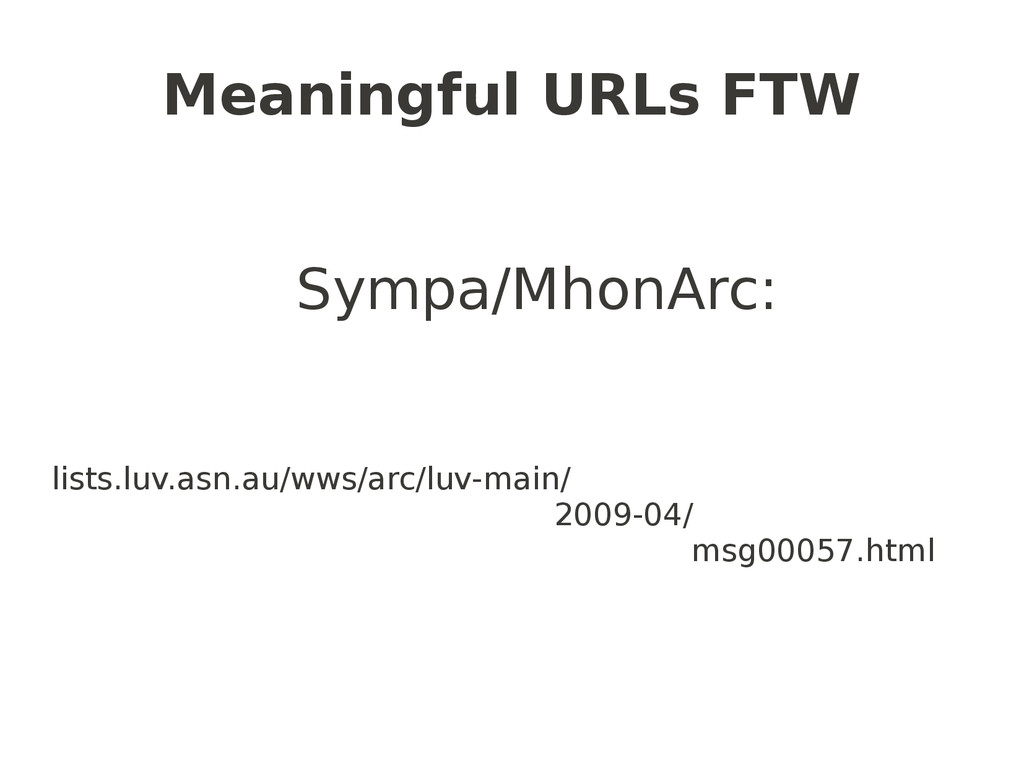 Meaningful URLs FTW Sympa/MhonArc: lists.luv.as...