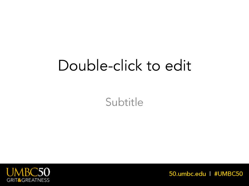 50.umbc.edu | #UMBC50 Subtitle Double-click to ...