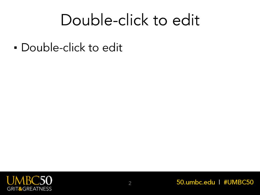 50.umbc.edu | #UMBC50 Double-click to edit Doub...