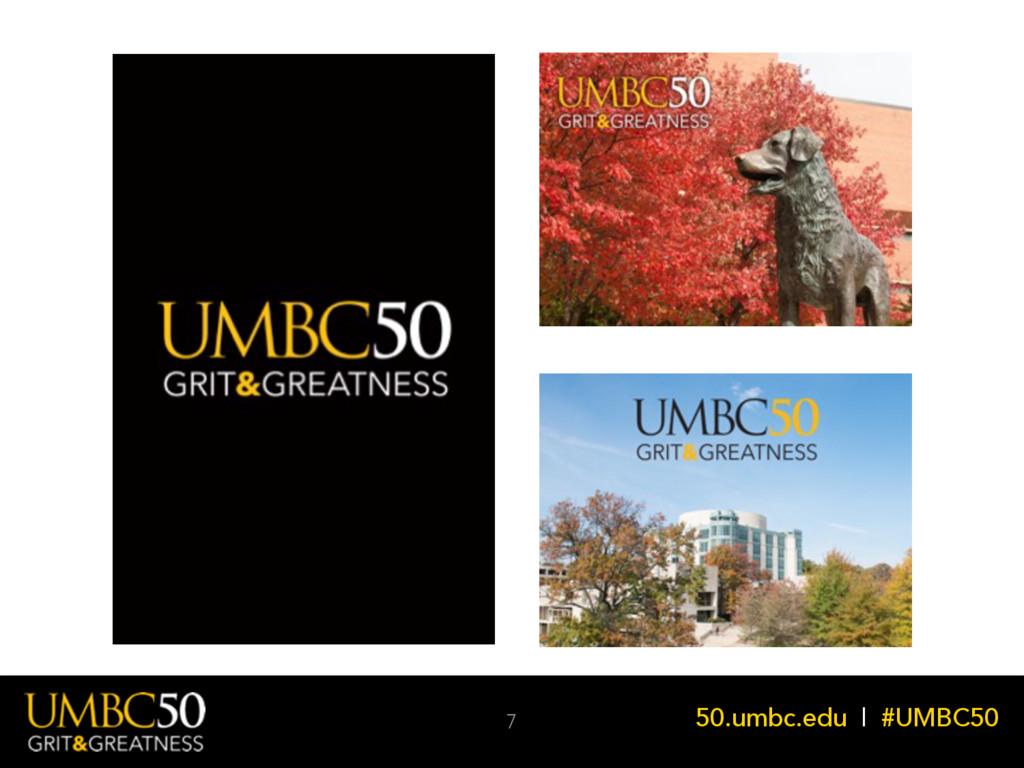 50.umbc.edu | #UMBC50 7