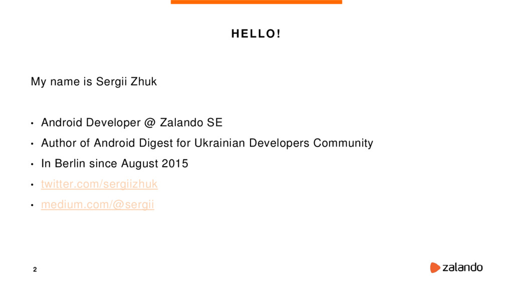 2 HELLO! My name is Sergii Zhuk • Android Devel...