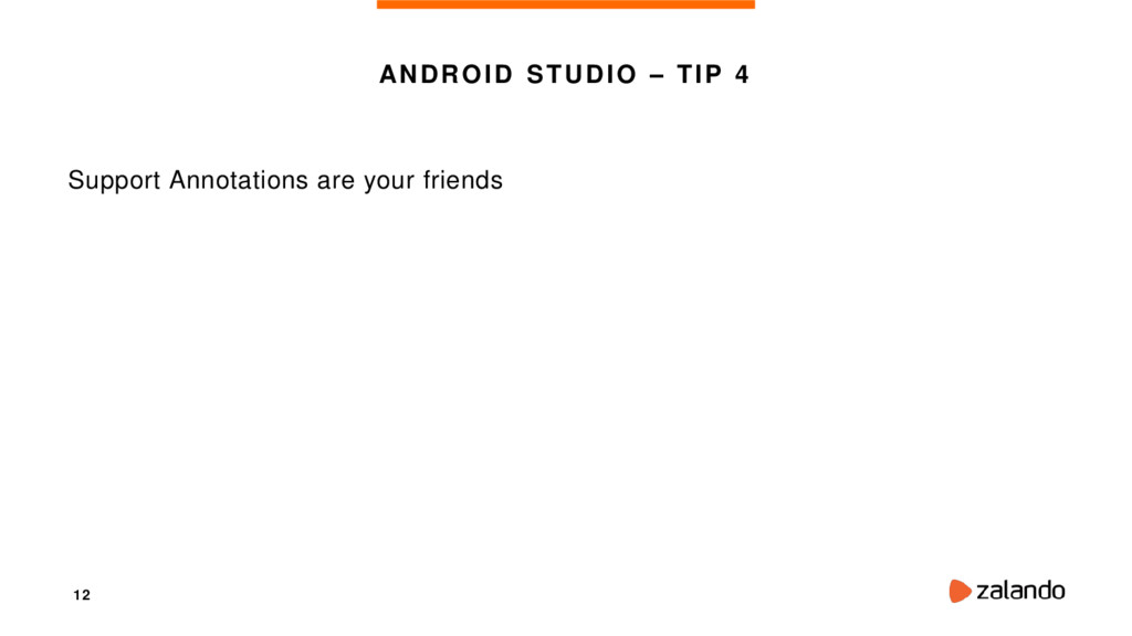 12 ANDROID STUDIO – TIP 4 Support Annotations a...