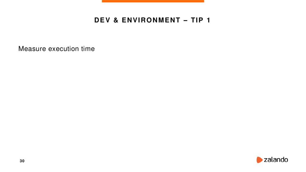 30 DEV & ENVIRONMENT – TIP 1 Measure execution ...