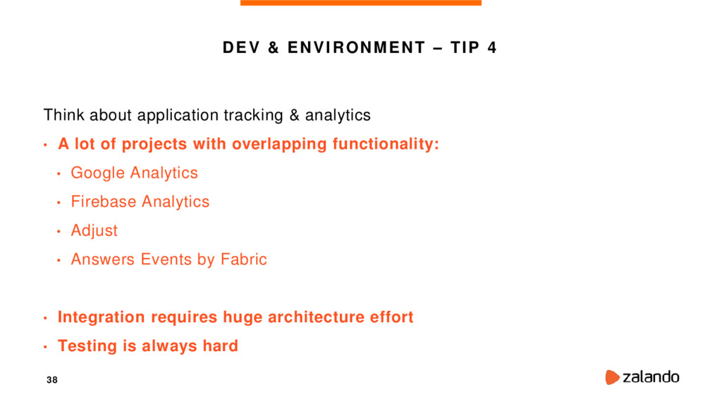 38 DEV & ENVIRONMENT – TIP 4 Think about applic...