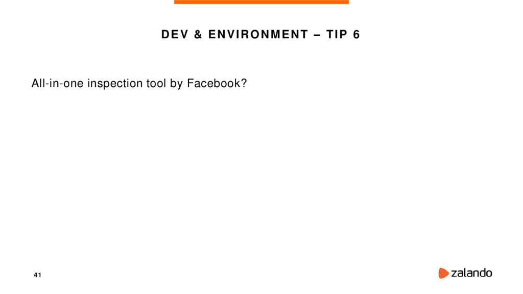 41 DEV & ENVIRONMENT – TIP 6 All-in-one inspect...