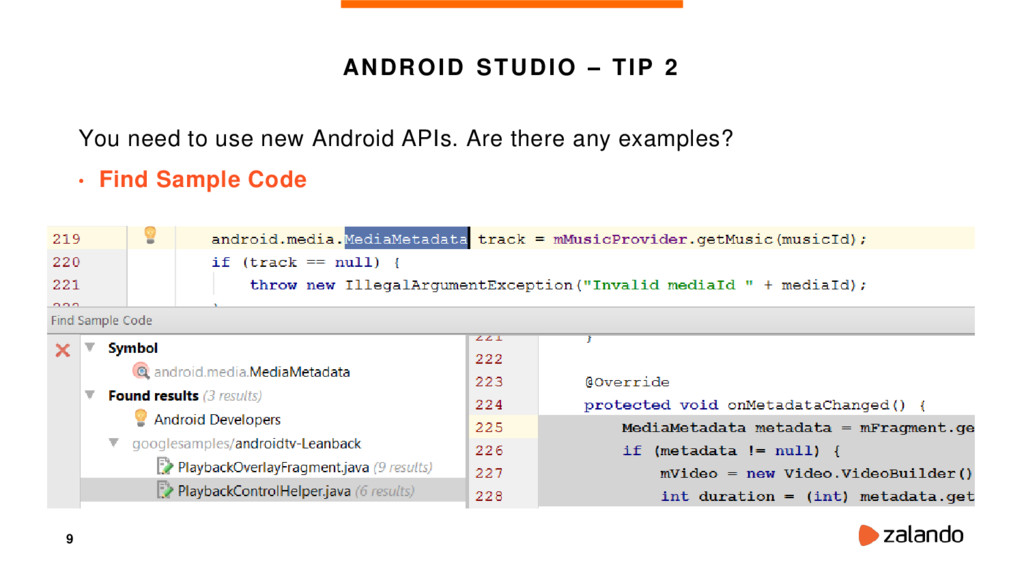 9 ANDROID STUDIO – TIP 2 You need to use new An...