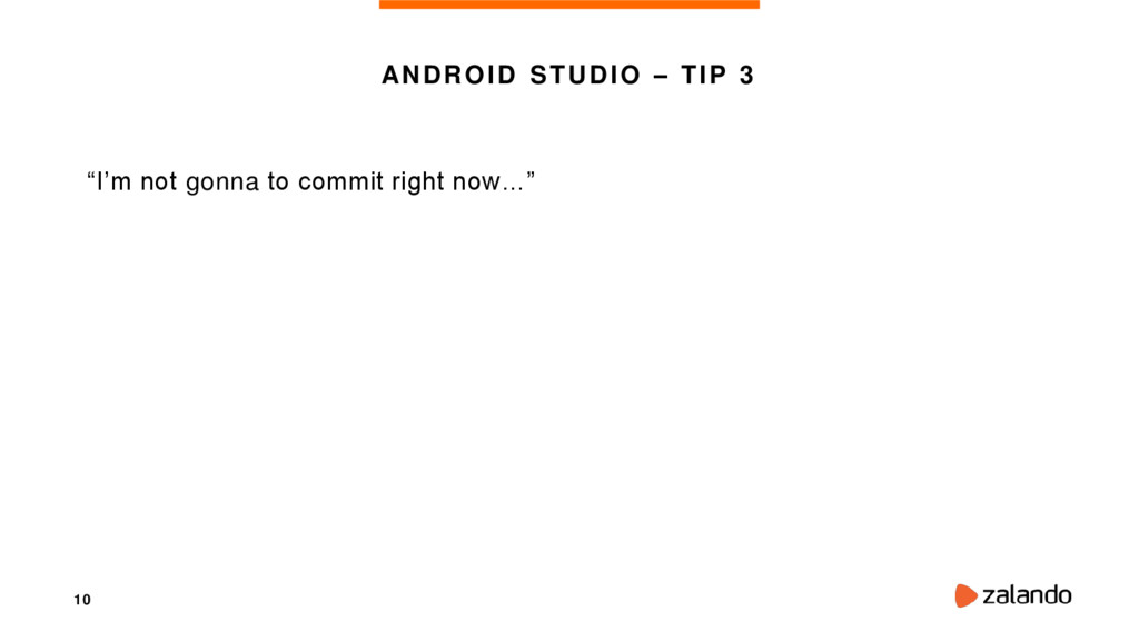 "10 ANDROID STUDIO – TIP 3 ""I'm not gonna to com..."