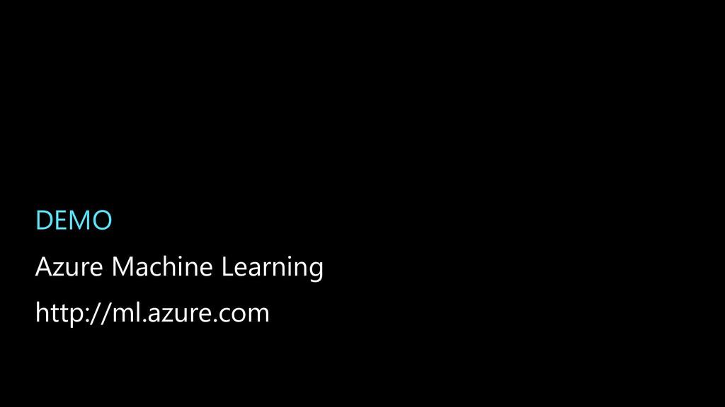 DEMO Azure Machine Learning http://ml.azure.com