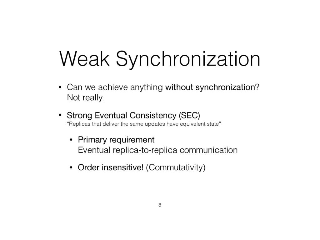 Weak Synchronization • Can we achieve anything ...