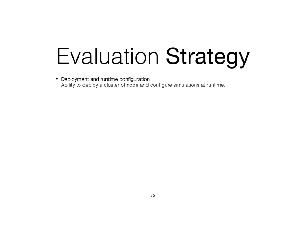 Evaluation Strategy • Deployment and runtime co...