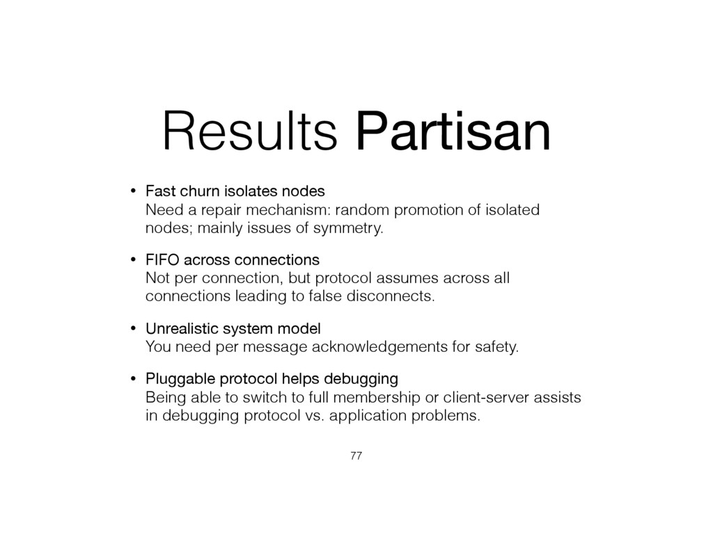 Results Partisan • Fast churn isolates nodes N...