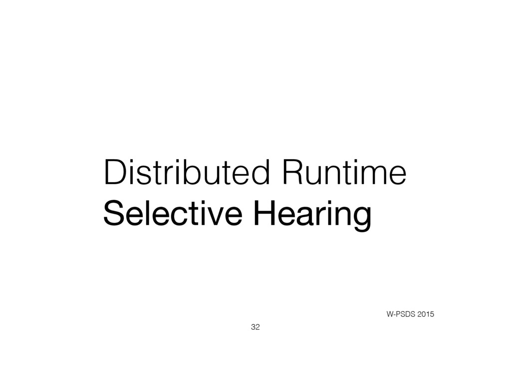 Distributed Runtime Selective Hearing 32 W-PSDS...