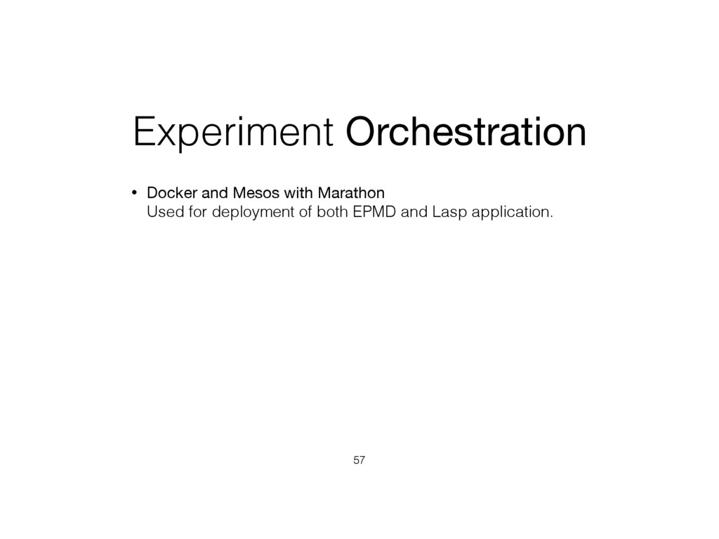 Experiment Orchestration • Docker and Mesos wit...