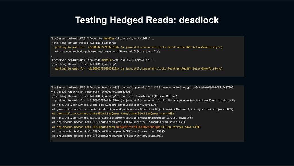 "Testing Hedged Reads: deadlock ""RpcServer.defau..."