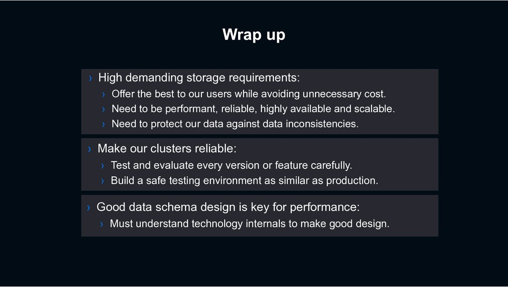 Wrap up › High demanding storage requirements: ...