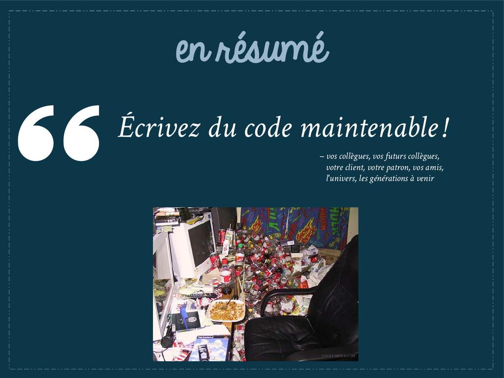 en résumé Écrivez du code maintenable ! – vos c...