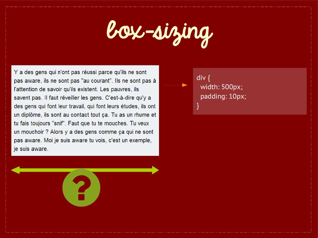 box-sizing div { width: 500px; padding: 10px; }