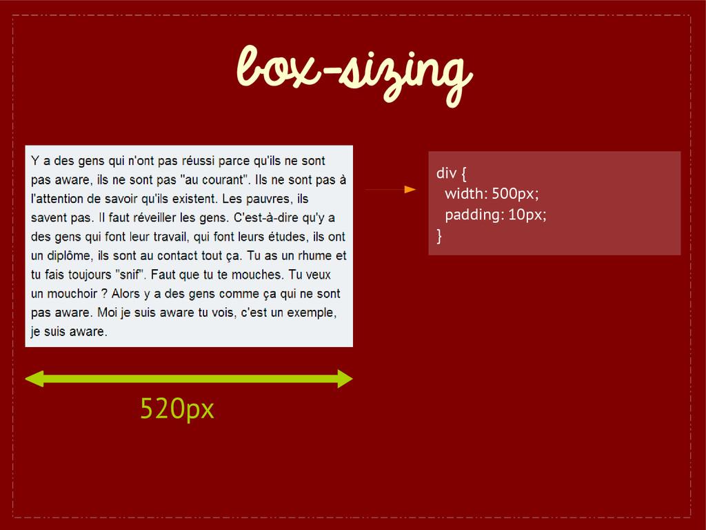 box-sizing div { width: 500px; padding: 10px; }...