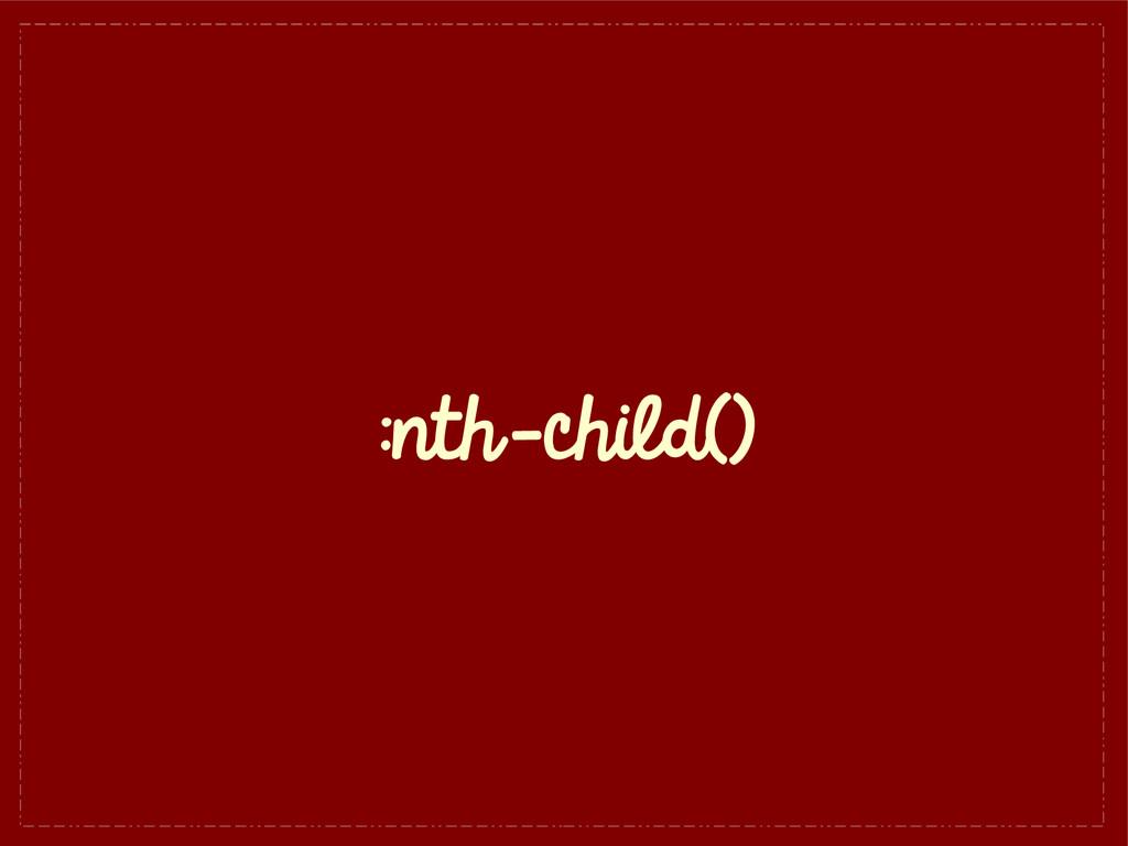 :nth-child()