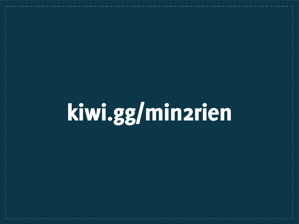 kiwi.gg/min2rien
