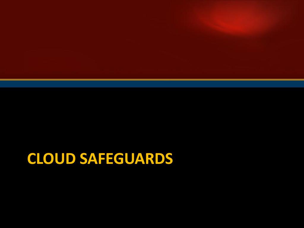 CLOUD SAFEGUARDS
