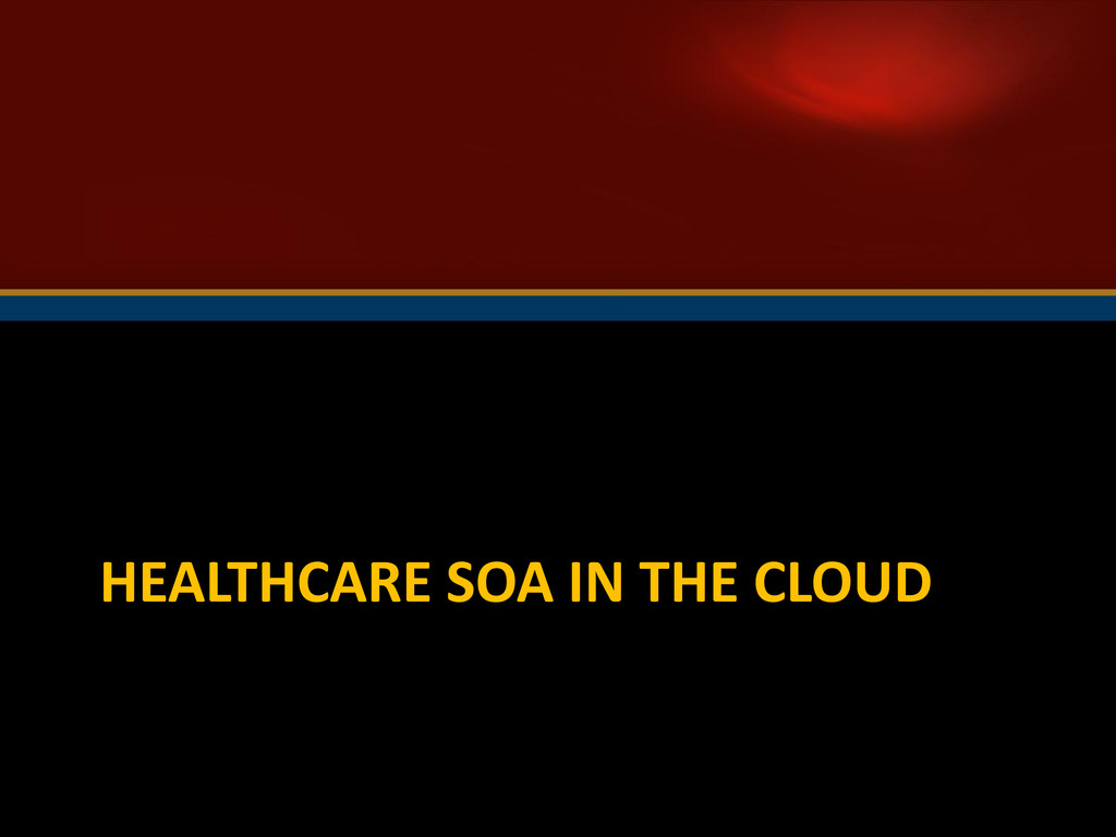 HEALTHCARE SOA IN THE CLOUD