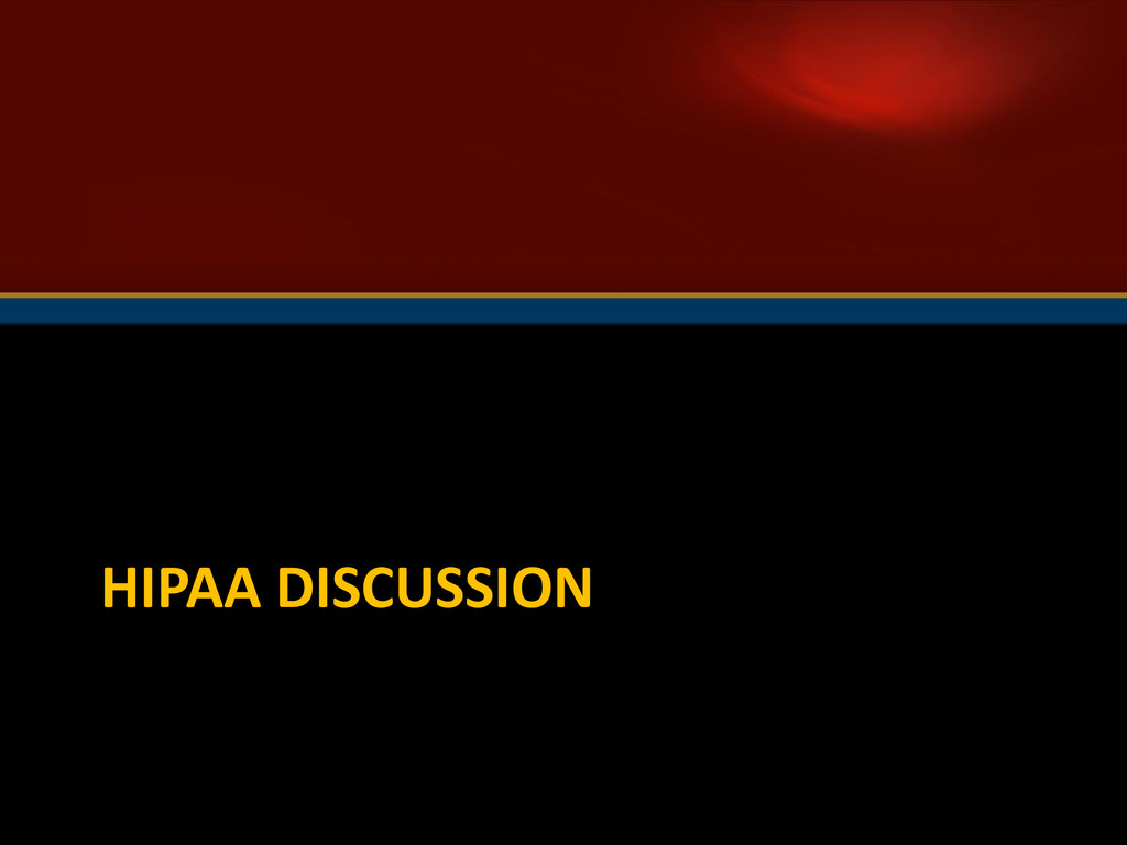 HIPAA DISCUSSION