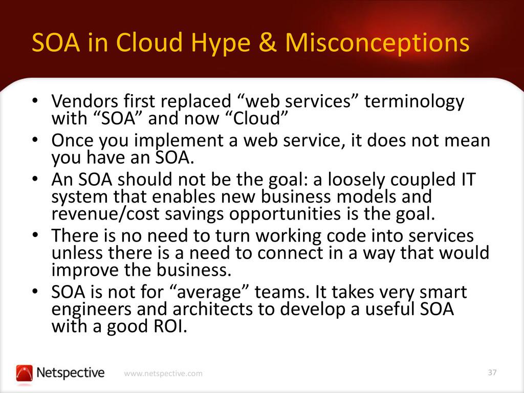 37 www.netspective.com SOA in Cloud Hype & Misc...