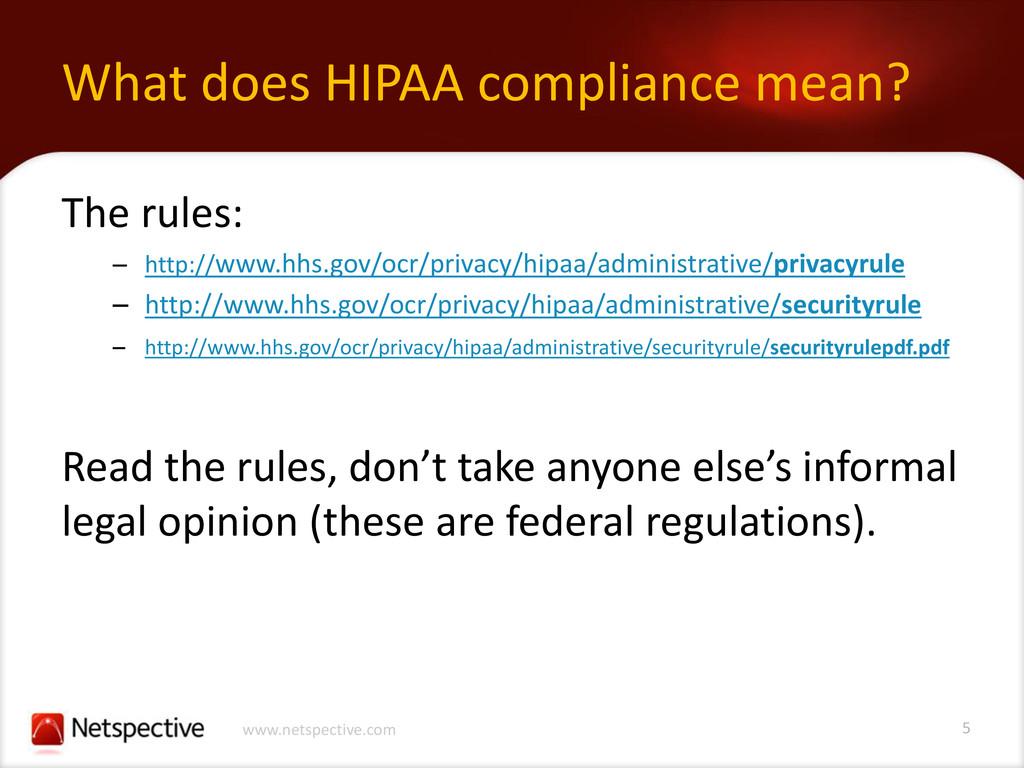 5 www.netspective.com What does HIPAA complianc...