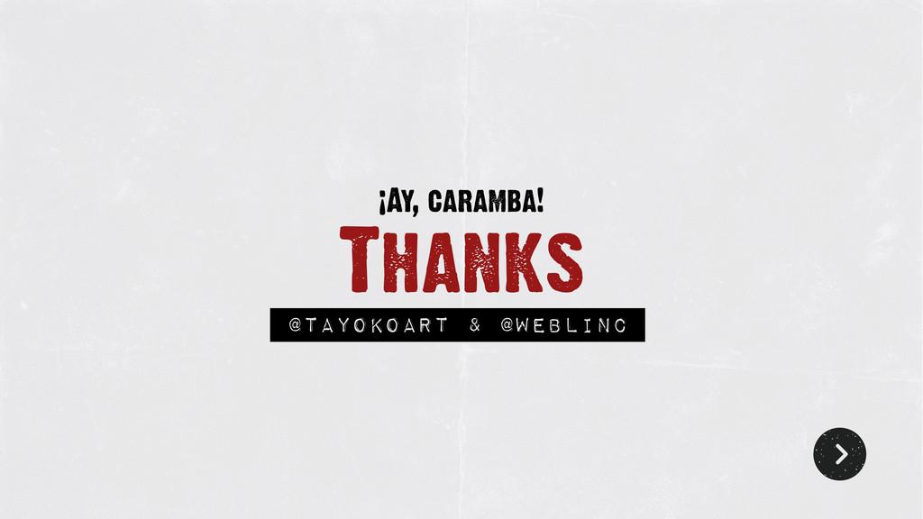 Thanks ¡Ay, caramba! @tayokoart & @Weblinc