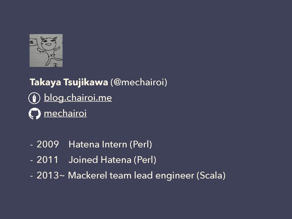 Takaya Tsujikawa (@mechairoi) blog.chairoi.me m...