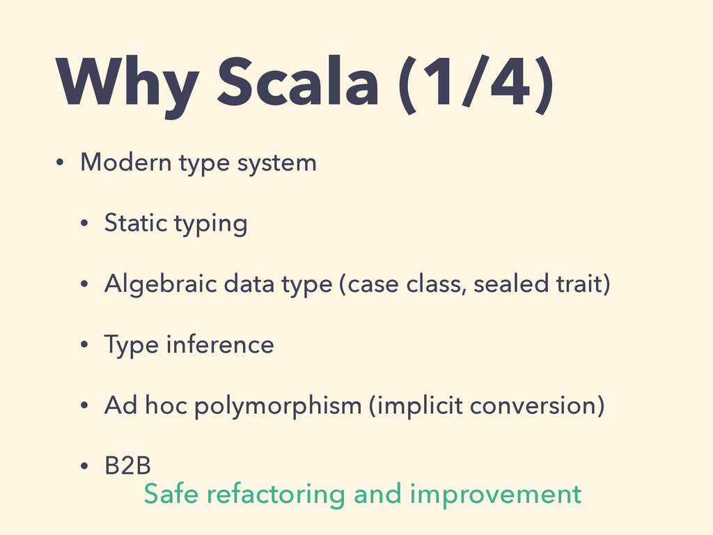 Why Scala (1/4) • Modern type system • Static t...