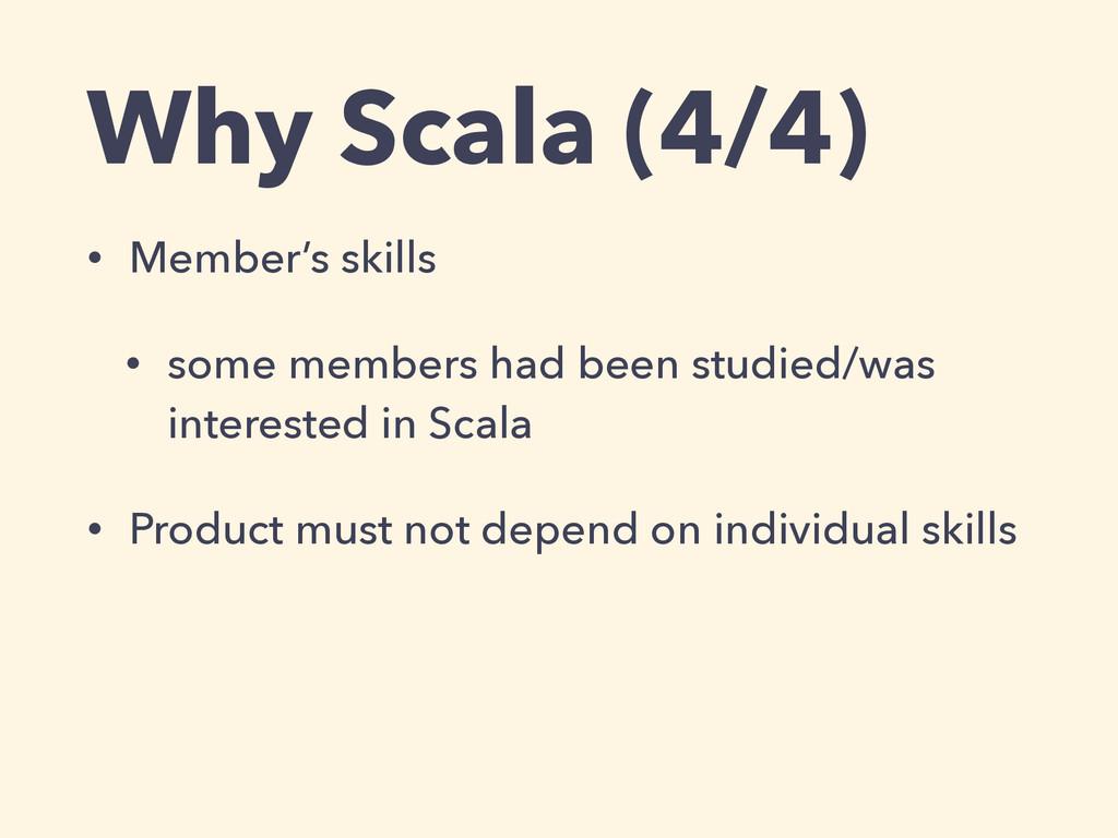 Why Scala (4/4) • Member's skills • some member...