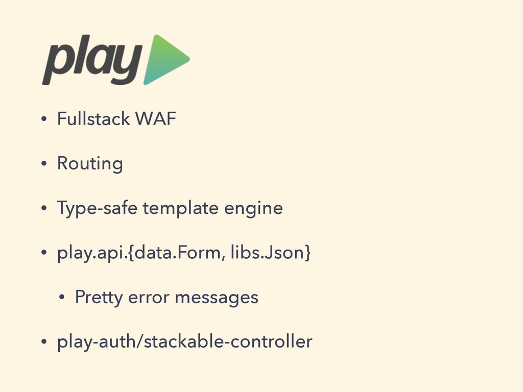 • Fullstack WAF • Routing • Type-safe template ...