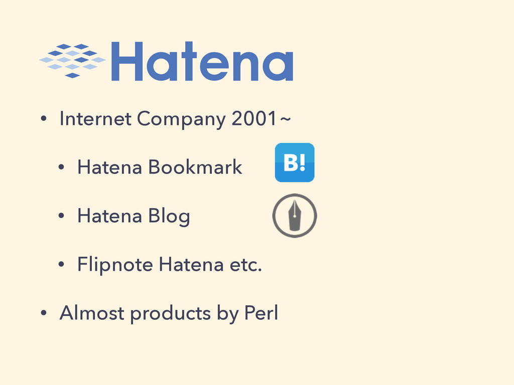 • Internet Company 2001~ • Hatena Bookmark • Ha...