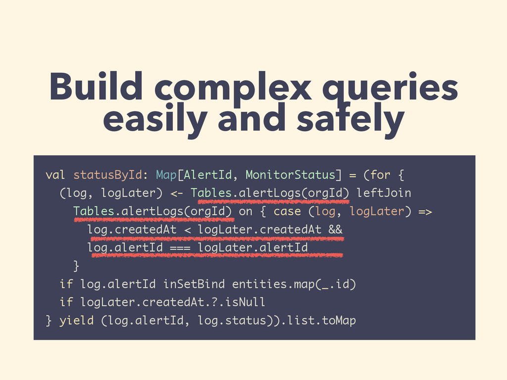 Build complex queries easily and safely val sta...