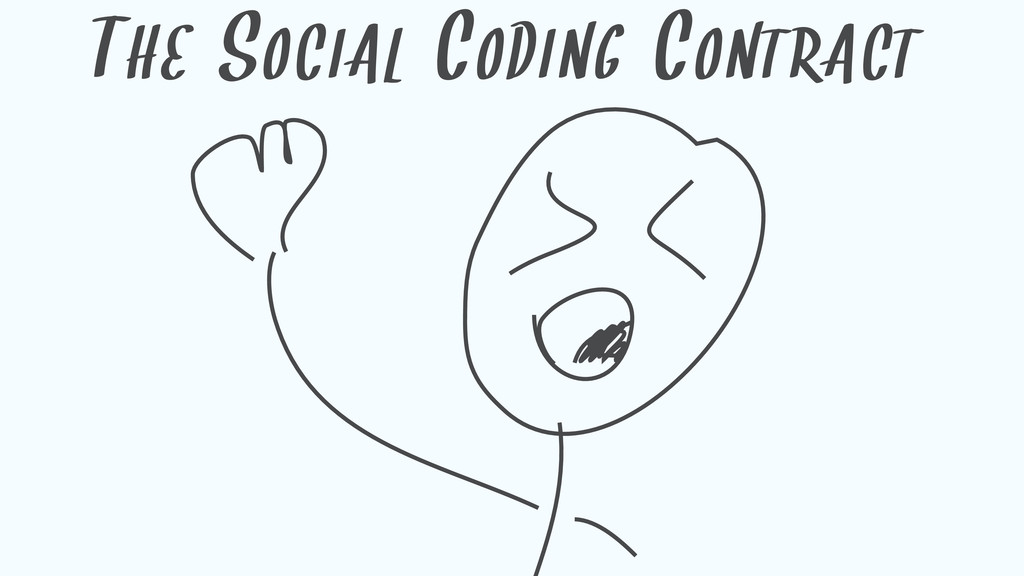THE SOCIAL CODING CONTRACT