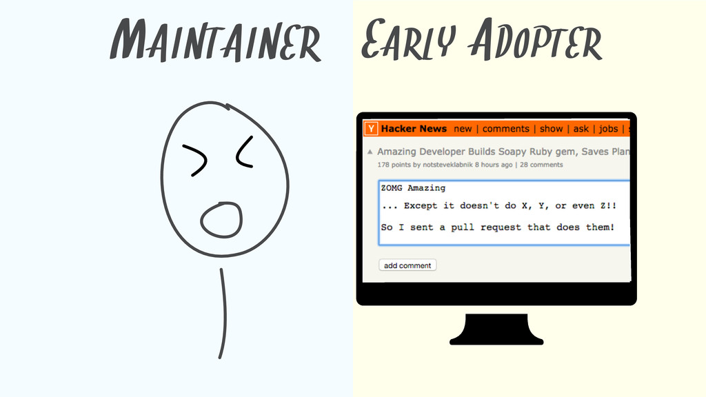MAINTAINER EARLY ADOPTER