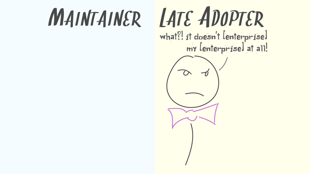 MAINTAINER what?! it doesn't [enterprise] my [e...