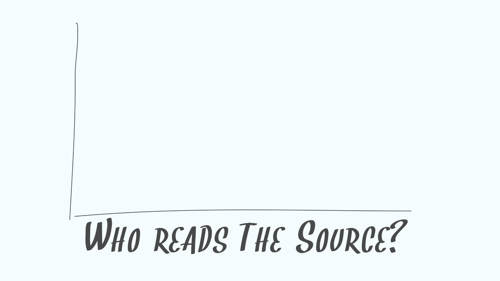 WHO READS THE SOURCE?