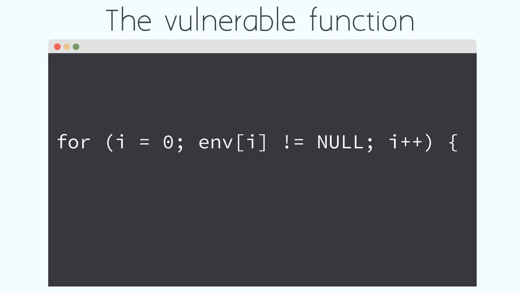 The vulnerable function for (i = 0; env[i] != N...