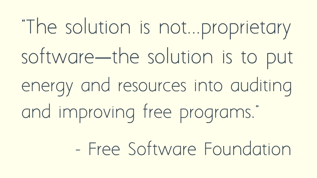 """The solution is not...proprietary software—the..."